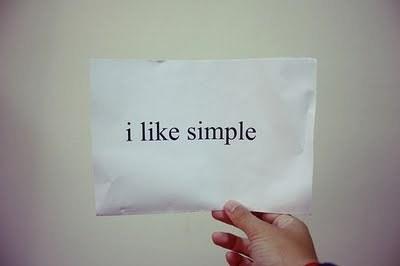 i like simple